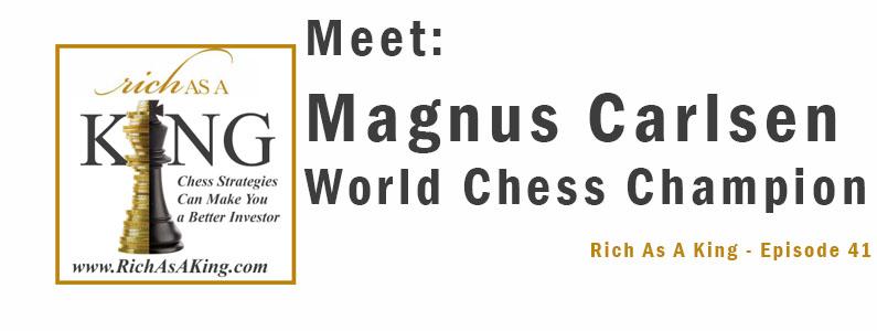 Meet Magnus Carlsen, World Chess Champion – Rich As A King Episode 41