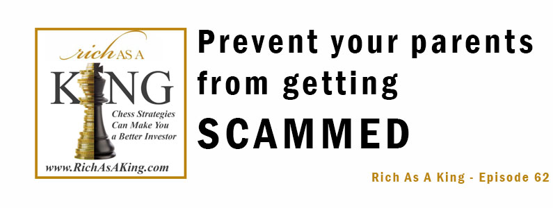 What You Need to Know to Protect Your Parents From Getting Scammed – Rich As A King Episode 62